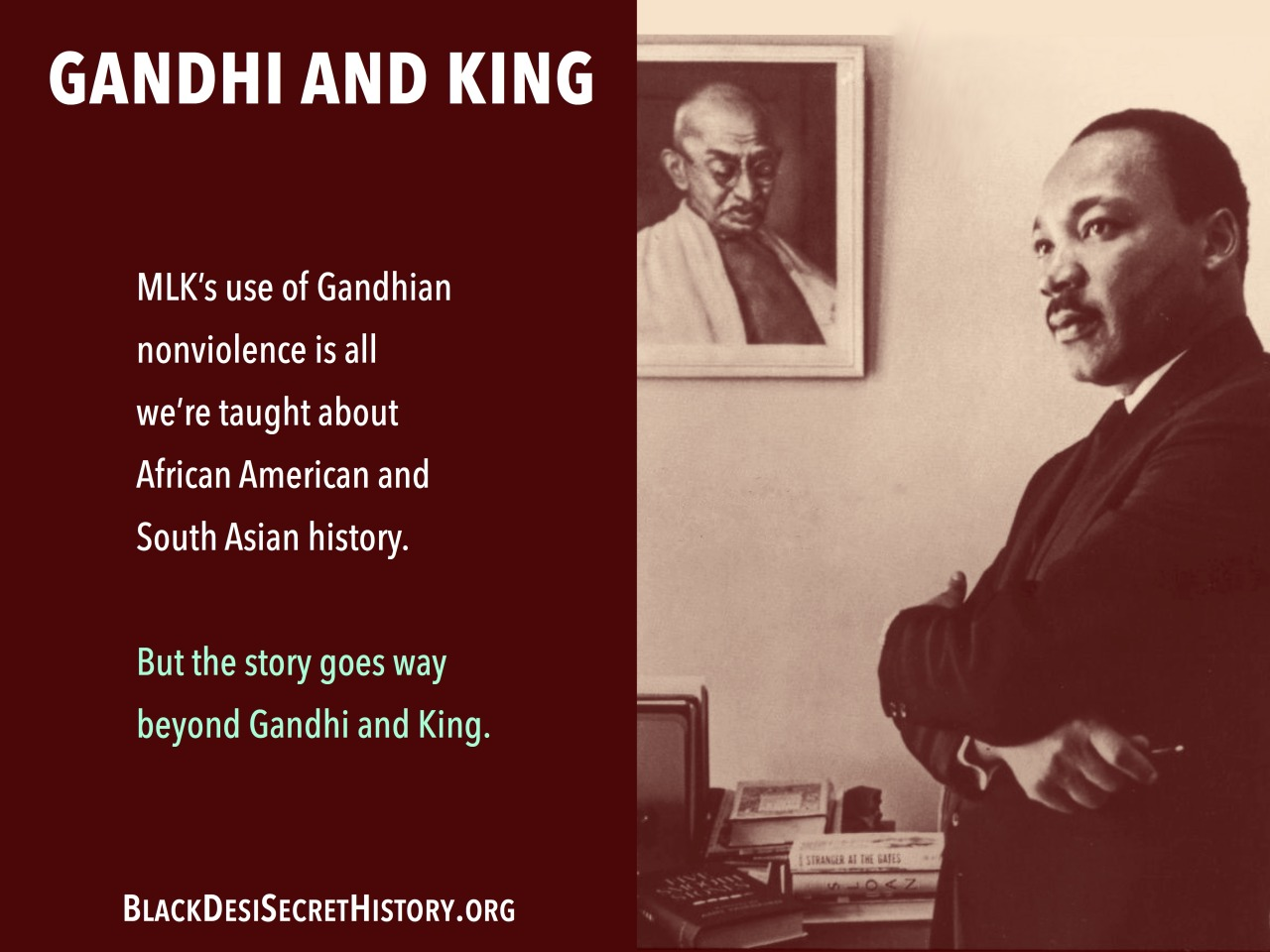The story goes way beyond Gandhi and King